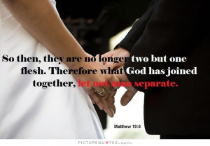 Marriage Quotes God Quotes Wedding Quotes Bible Quotes Together Quotes