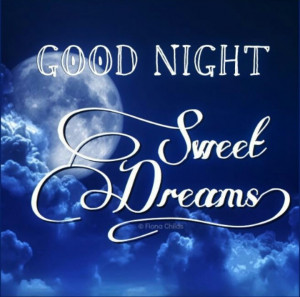 ... Dreams Quotes, Goodnight, Nightsweet Dreams, Good Night Sweets Dreams
