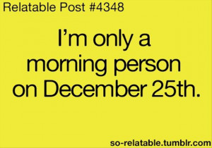 am only a morning person on december 25, funny quotes