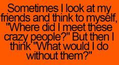 crazy best friend quotes bing images more best friends love my friends ...