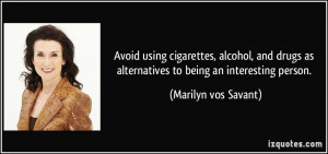 Avoid using cigarettes, alcohol, and drugs as alternatives to being an ...