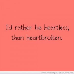 Heartless Than Heartbroken