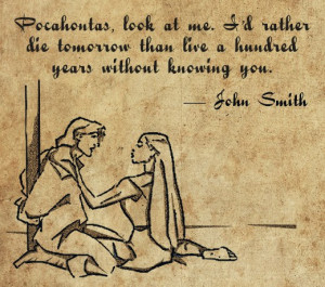 John Smith quote from Pocahontas