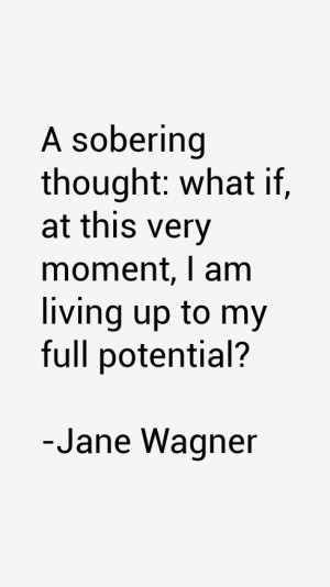 View All Jane Wagner Quotes