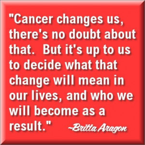 Cancer Survivor Quotes Cancer survivor quotes: