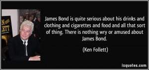 James Bond is quite serious about his drinks and clothing and ...
