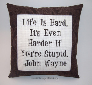 Funny Cross Stitch Pillow, Brown Pillow, John Wayne Quote. via Etsy.