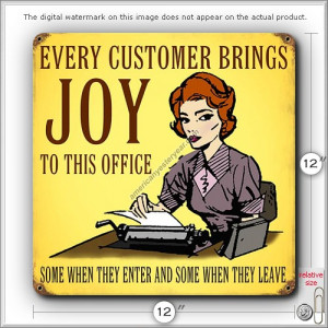 Office Humor - Every Customer Brings Joy Tin Metal Sign Reproduction