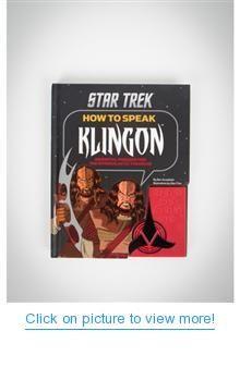 How to Speak Klingon: Essential Phrases for the Intergalactic Traveler ...