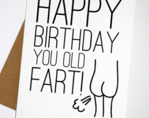 Funny Birthday Card - Happy Birthday You Old Fart