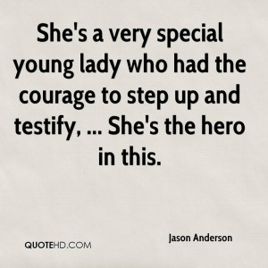 She's a Very Special Young Lady Who Had The Courage To Step Up And ...