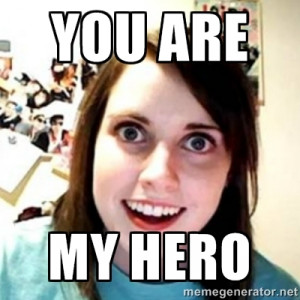 you are my hero meme