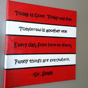by Dr. Seuss' birthday! Quote taken from One Fish Two Fish Red Fish ...