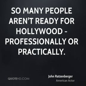 John Ratzenberger - So many people aren't ready for Hollywood ...