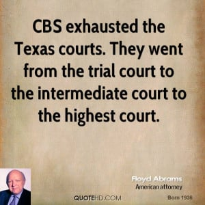 CBS exhausted the Texas courts. They went from the trial court to the ...