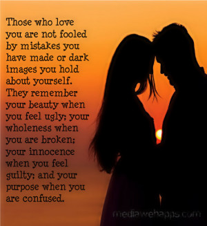 Im Confused Quotes About Love Those who love you are not