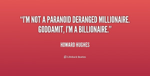 paranoid quotes source http quotes lifehack org quote howardhughes ...