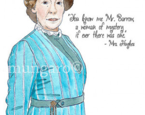 Watercolor print of Mrs. Hughes from Downton Abbey with favorite quote ...