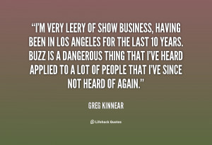 quote Greg Kinnear im very leery of show business having 142319 1 png