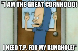 Beavis and Butthead cornholio