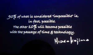 Above is a quote Hideo Kojima ended his keynote presentation with ...