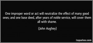 One improper word or act will neutralize the effect of many good ones ...