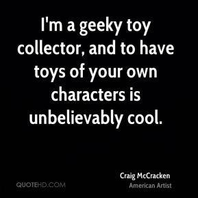 craig-mccracken-craig-mccracken-im-a-geeky-toy-collector-and-to-have ...