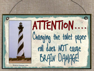 LIGHTHOUSE Attention...Changing The Toilet Paper Roll Does Not Cause ...