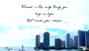 This is one of my new favorite quotes about travel : Travel is the ...
