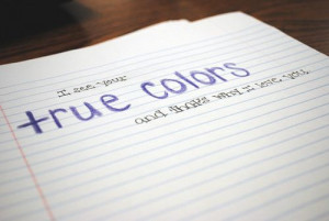 ... Quotes » Lyrics » I see your true colors and that's why I love you