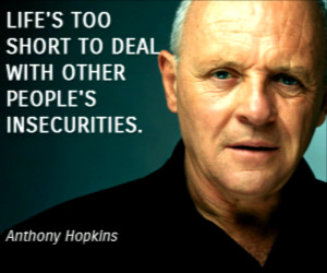 Anthony Hopkins Life Wisdom Quotes