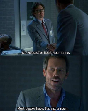 LOL funny quote text house Hugh Laurie Gregory House doctor series ...