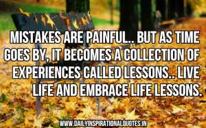 ... Lessons.Live Life And Embrace Life Lessons ~ Inspirational Quote