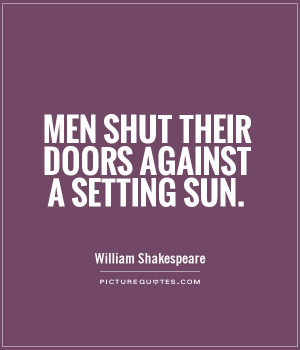 Men shut their doors against a setting sun Picture Quote #1