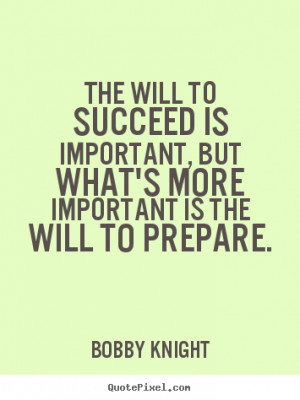... bobby knight more motivational quotes friendship quotes success quotes