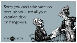 ... -vacation-days-travel-trip-farewell-workplace-ecard-someecards.jpg