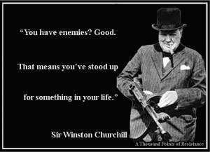 couple of quotes from the great Winston Churchill !