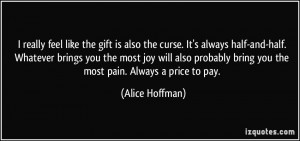 really feel like the gift is also the curse. It's always half-and ...