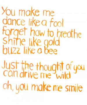 You make me smile..