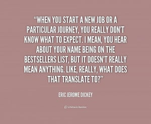 When you start a new job or a particular journey, you really don't ...