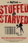 Stuffed And Starved: Markets, Power And The Hidden Battle For The ...