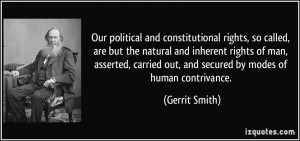 Our political and constitutional rights, so called, are but the ...