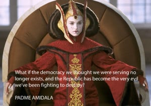 Padme Amidala – What if the democracy we thought we were serving no ...