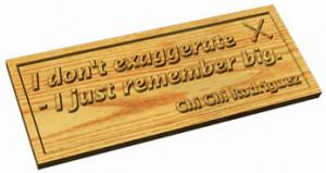 Chi Chi Rodriguez Quote Plaque: Remember Big
