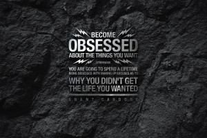Become Obsessed About The Things You Want Wallpaper