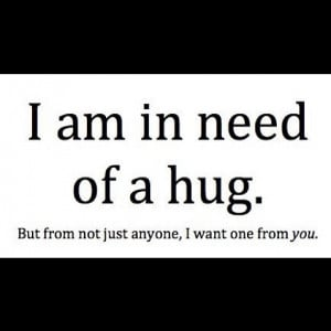 Am In Need Of A Hug