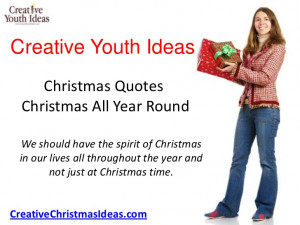 Christmas Quotes - Christmas All Year Round
