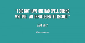 did not have one bad spell during writing - an unprecedented record ...