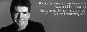 Simon Cowell Music Business Advice Quote Simon Cowell Business Plan ...