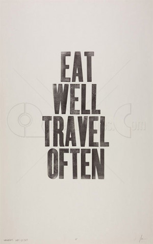 ... www.pics22.com/eat-well-travel-often-advice-quote/][img] [/img][/url